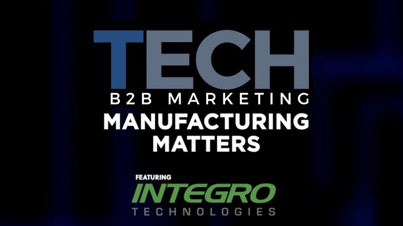 logo for Tech B2B Manufacturing Matters series featuring Integro Technologies